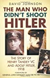 The Man Who Didn't Shoot Hitler, David Johnson, 0750953624