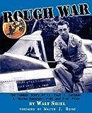 Rough War: The Combat Story of Lt. Paul J. Eastman, a Burma Banshee P-40 and P-47 Pilot