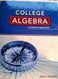 College Algebra : A Concise Approach Text, Paul Sisson, 1935782029