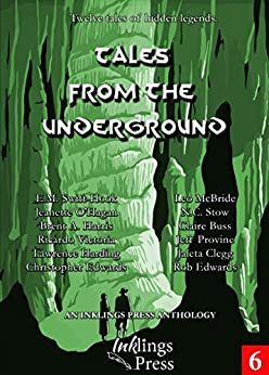 Tales From The Underground: Twelve tales of hidden legends by [Victoria, Ricardo, Swift-Hook, E.M., O'Hagan, Jeanette, Clegg, Jaleta, Harding, Lawrence, Edwards, Christopher, Edwards, Rob, Stow, N.C., Buss, Claire, Provine, Jeff, Leo McBride]