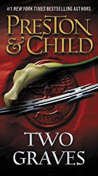 Two Graves - Free Preview (first 7 chapters) (Pendergast) by [Preston, Douglas, Child, Lincoln]
