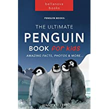 Penguin Books:  The Ultimate Penguin Book for Kids: 100+ Awesome Penguin Facts, Photos & Quiz (Penguin Books for Kids)