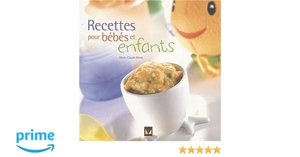 Recettes Pour Bébés Et Enfants Amazonca MarieClaude Morin Books - Recette de cuisine pour bebe