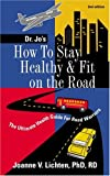 How to Stay Healthy and Fit on the Road, Joanne Lichten, 1880347490