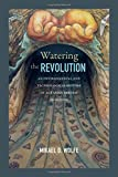 img - for Watering the Revolution: An Environmental and Technological History of Agrarian Reform in Mexico book / textbook / text book