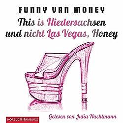 This is Niedersachsen und nicht Las Vegas, Honey