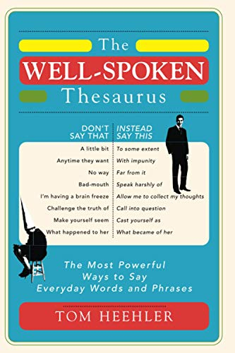 The Well-Spoken Thesaurus: The Most Powerful Ways