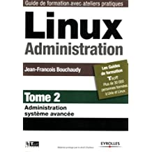 LINUX ADMINISTRATION T02 : ADMINISTRATION AVANCÉE