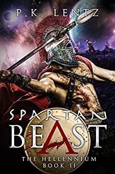 Spartan Beast (The Hellennium Book 2) by [Lentz, P.K.]