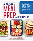 Smart Meal Prep for Beginners: Recipes and Weekly