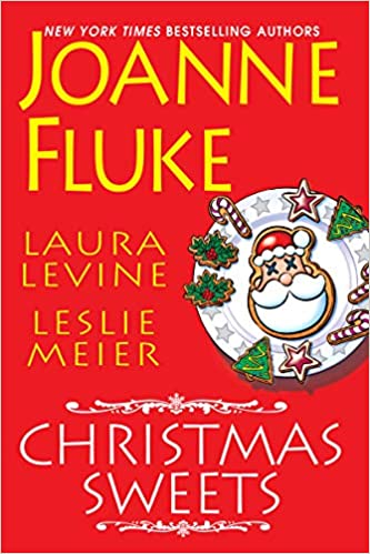 Christmas Sweets.Christmas Sweets Joanne Fluke Laura Levine Leslie Meier