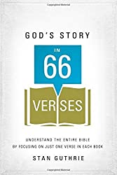 God's Story in 66 Verses: Understand the Entire Bible by Focusing on Just One Verse in Each Book by Stan Guthrie (2015-01-13)
