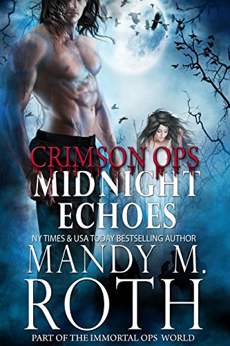 Midnight Echoes: Part of the Immortal Ops Series World (Crimson Ops Book 1) by [Roth, Mandy M.]
