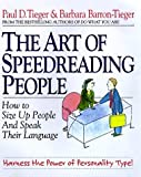 img - for The Art of Speedreading People: Harness the Power of Personality Type and Create What You Want in Business and in Life by Paul D. Tieger (1998-02-01) book / textbook / text book