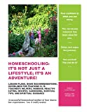 Homeschooling: It's Not Just A Lifestyle; It's An Adventure!: Lesson Plans, Book Recommendations, Guidelines For Teaching K-12, Teacher's Helpers, ... Survival Tips, And Spiritual Guidance