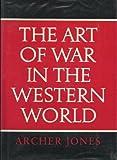 The Art of War in the Western World, Jones, Archer, 0252013808