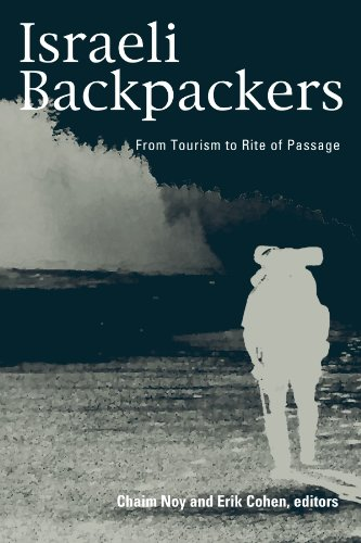 Israeli Backpackers: From Tourism to Rite of Passage (SUNY series in Israeli Studies)