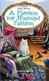 A Passion for Haunted Fashion (A Haunted Vintage Mystery) by  Rose Pressey in stock, buy online here
