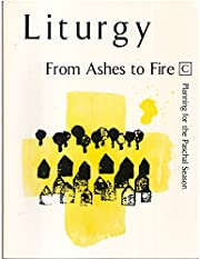 Liturgy: From Ashes to Fire (C), Planning…