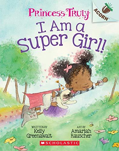 Book Cover: I Am a Super Girl!: An Acorn Book