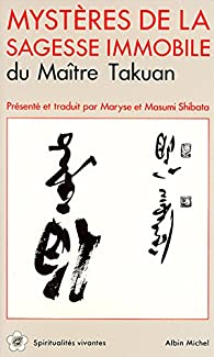 Mystères de la sagesse immobile par Takuan Soho
