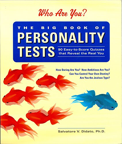 The Big Book of Personality Tests: 90 Easy-To-Score Quizzes That Reveal the Real (Big Test)