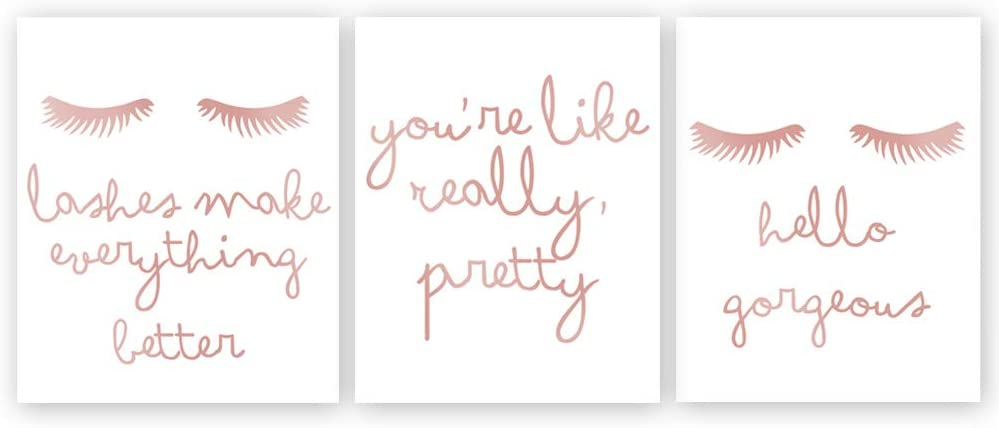 Eyelashes with Lashes Make Everything Better-You're Like Really Pretty-Hello Gorgeous Rose Gold Foil Print,Inspirational Quote Cardstock Art Print Fashion Poster (Set of Three,8x10 inch,UNFRAMED)
