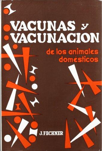 Descargar Libro Vacunas Y Vacunación De Animales Domésticos Joachim Fechner