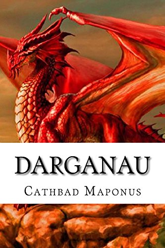 Darganau: Autobiography of a Dragon by [Maponus, Cathbad]