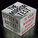 The Mirror Test: Is Your Business Really Breathing? Audiobook by Jeffrey W. Hayzlett, Jim Eber Narrated by Jeffrey W. Hayzlett