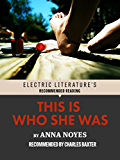 This Is Who She Was (Electric Literature's Recommended Reading)