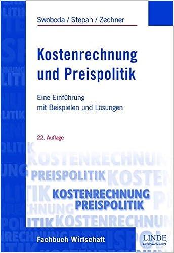 kostenrechnung und preispolitik josef zechner 9783714300055 amazoncom books - Kostenrechnung Beispiele