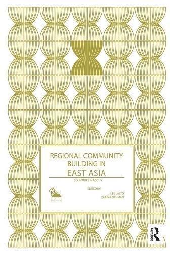 Regional Community Building in East Asia: Countries in Focus (Politics in Asia (eBook))