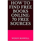 70 Sources for Free Kindle Books Online: The Ultimate Guide To Creating Your Own Free Library