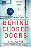Behind Closed Doors: A Novel