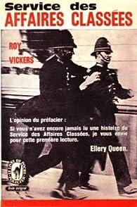 Service des affaires classées - Recueil 1 par Roy Vickers