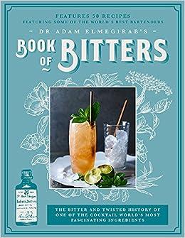 Dr Adam Elmegirab S Book Of Bitters The Bitter And Twisted