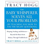 The Baby Whisperer Solves All Your Problems: Sleeping, Feeding, and Behavior--Beyond the Basics