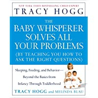 The Baby Whisperer Solves All Your Problems: Sleeping, Feeding, and Behavior-...