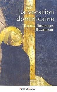 La vocation dominicaine par Thierry-Dominique Humbrecht