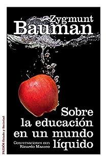 Sobre la educación en un mundo líquido par Bauman