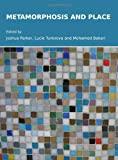 Metamorphosis and Place, Parker, Joshua and Tunkrova, Lucie, 1443811041