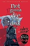 not gonna die in the dark: episode 1: a supernatural thriller (Volume 1) by  Adam Archer in stock, buy online here