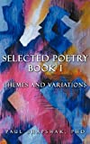 Selected Poetry Book I, Paul Shapshak, 1468542095