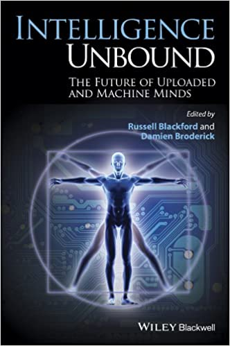 Amazon intelligence unbound the future of uploaded and amazon intelligence unbound the future of uploaded and machine minds ebook russell blackford damien broderick kindle store fandeluxe Gallery