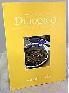 La cocina familiar en el estado de Durango/ The Family Kitchen of the State of