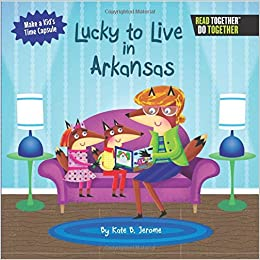 Lucky to Live in Arkansas (Arcadia Kids)