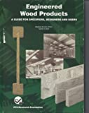 Engineered Wood Products : A Guide for Specifiers, Designers and Users, , 096567360X