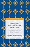 img - for On Doing Fieldwork in Palestine: Advice, Fieldnotes, and Other Thoughts book / textbook / text book