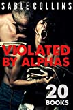 These ALPHAS won't take NO for an answer.  This BUNDLE contains 20 BOOKS & 440 PAGES of bad boy alphas taking whatever they want, whenever they want.Resist if you dare